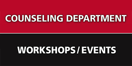 Attend an upcoming Counseling Department workshop
