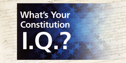 What's Your Constitution I.Q.?