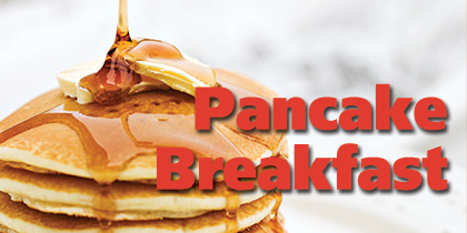 RSVP to host annual Pancake Breakfast and a day of fun for the whole family