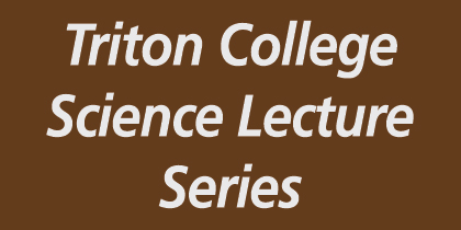 Upcoming Science Lecture Series Presentations – April 2 & 25